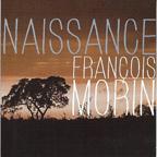 Francois Morin / Naissance