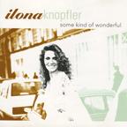 Ilona Knopfler / Some Kind Of Wonderful