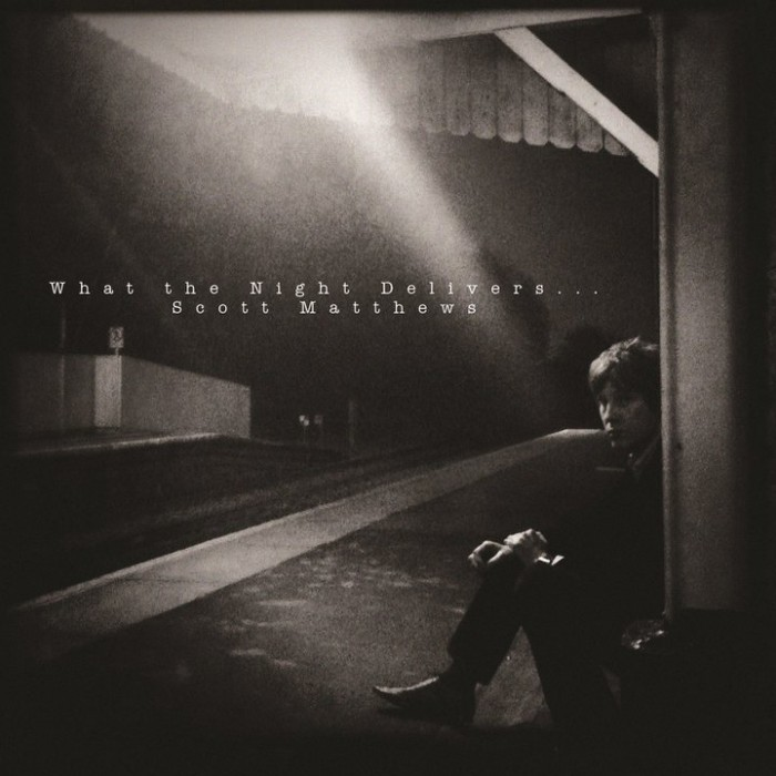 SCOTT MATTHEWS『WHAT THE NIGHT DELIVERS...』
