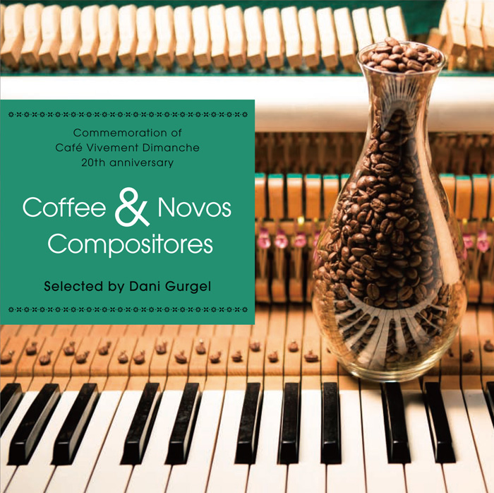 『Coffee & Novos Compositores』selected by Dani Gurgel