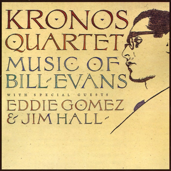 Kronos Quartet / Music of Bill Evans